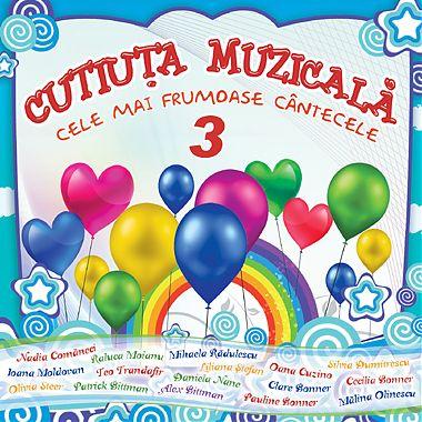 CD Cutiuta muzicala Cele mai frumoase cantece, vol. 3