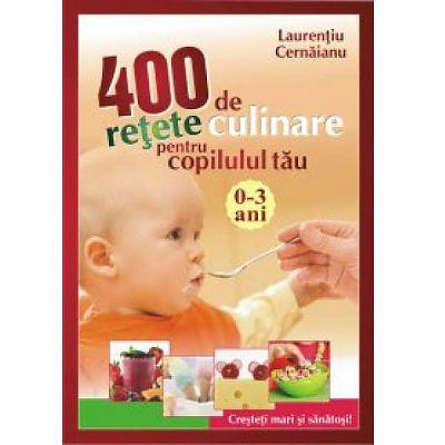 Editura ALL 400 de retete culinare pentru copilul tau 0 - 3 ani