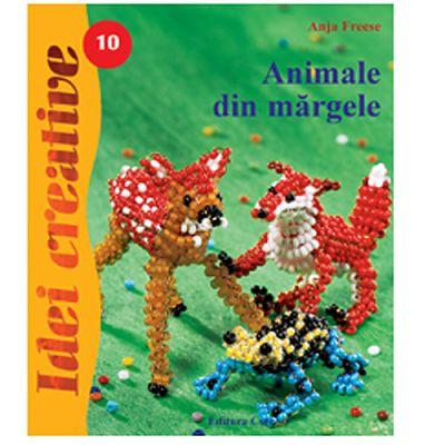 Editura Casa Animale din margele - Idei Creative 10
