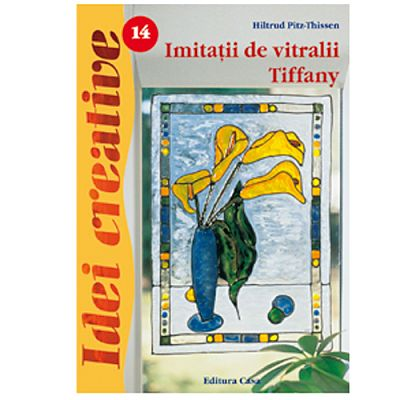 Editura Casa Imitatii de vitralii Tiffany - Ed.II - Idei Creative 14