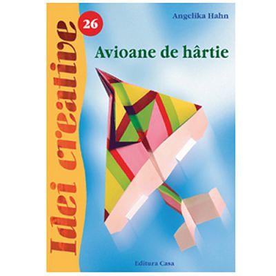 Editura Casa Avioane de Hartie - Editia a II-a - Idei Creative 26