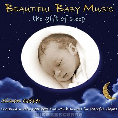 Niche Records Simon Cooper - Beautiful Baby Music - The Gift of Sleep