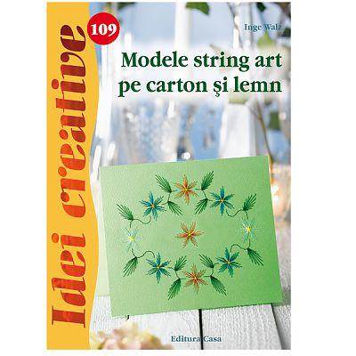 Editura Casa Modele string art pe carton si lemn - Idei creative 109