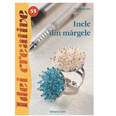 Editura Casa Inele din margele - Idei Creative 55